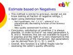 estimate based on negatives