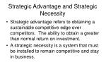 strategic advantage and strategic necessity