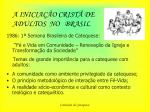 a inicia o crist de adultos no brasil18
