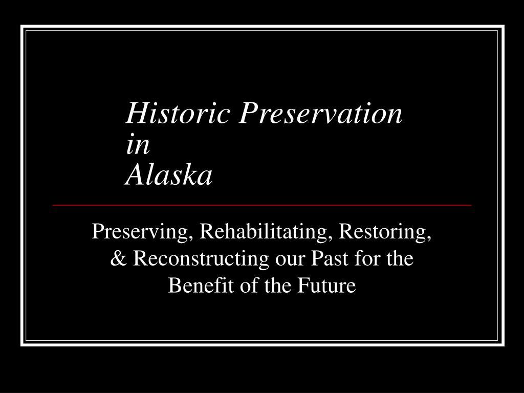 historic preservation in alaska l.