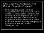 what is the ten most endangered historic properties program