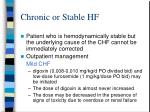 chronic or stable hf