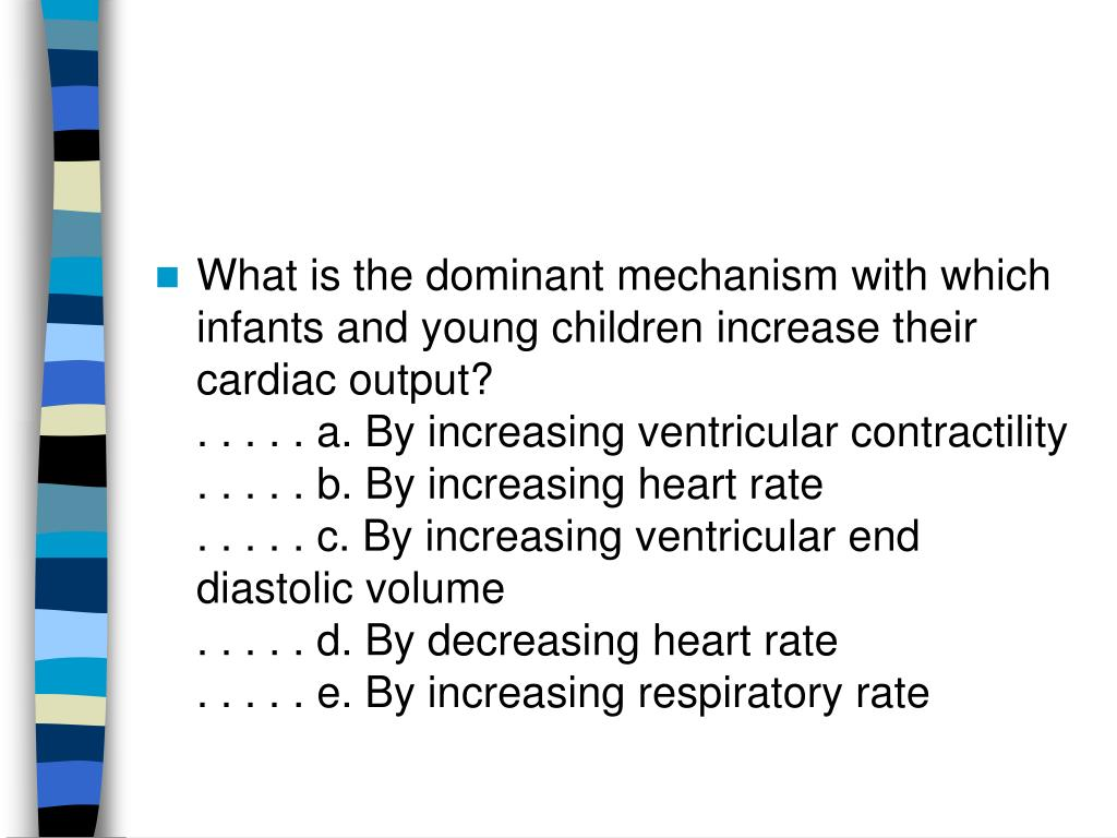 What is the dominant mechanism with which infants and young children increase their cardiac output?