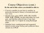 course objectives cont by the end of this course you should be able to