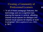 creating a community of professional learners11