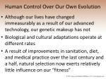 human control over our own evolution