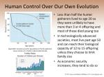 human control over our own evolution78