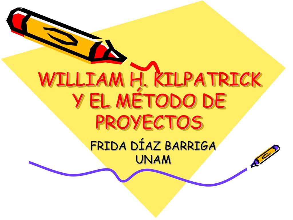 william h kilpatrick y el m todo de proyectos l.
