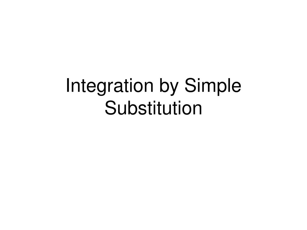 integration by simple substitution l.
