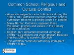 common school religious and cultural conflict