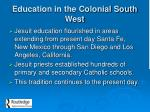 education in the colonial south west