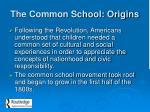 the common school origins