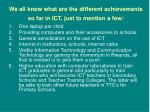 we all know what are the different achievements so far in ict just to mention a few