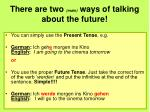 there are two main ways of talking about the future