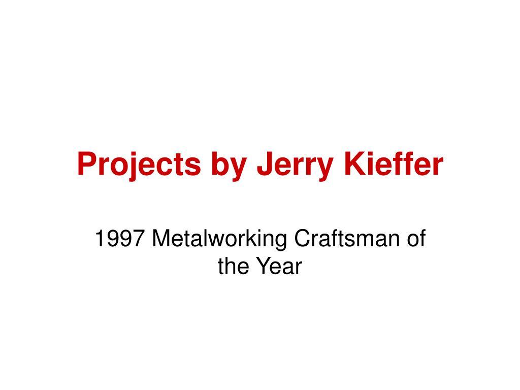 projects by jerry kieffer l.