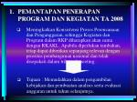pemantapan penerapan program dan kegiatan ta 2008