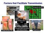 factors that facilitate transmission