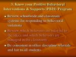 3 know your positive behavioral interventions supports pbis program17
