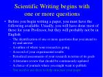 scientific writing begins with one or more questions