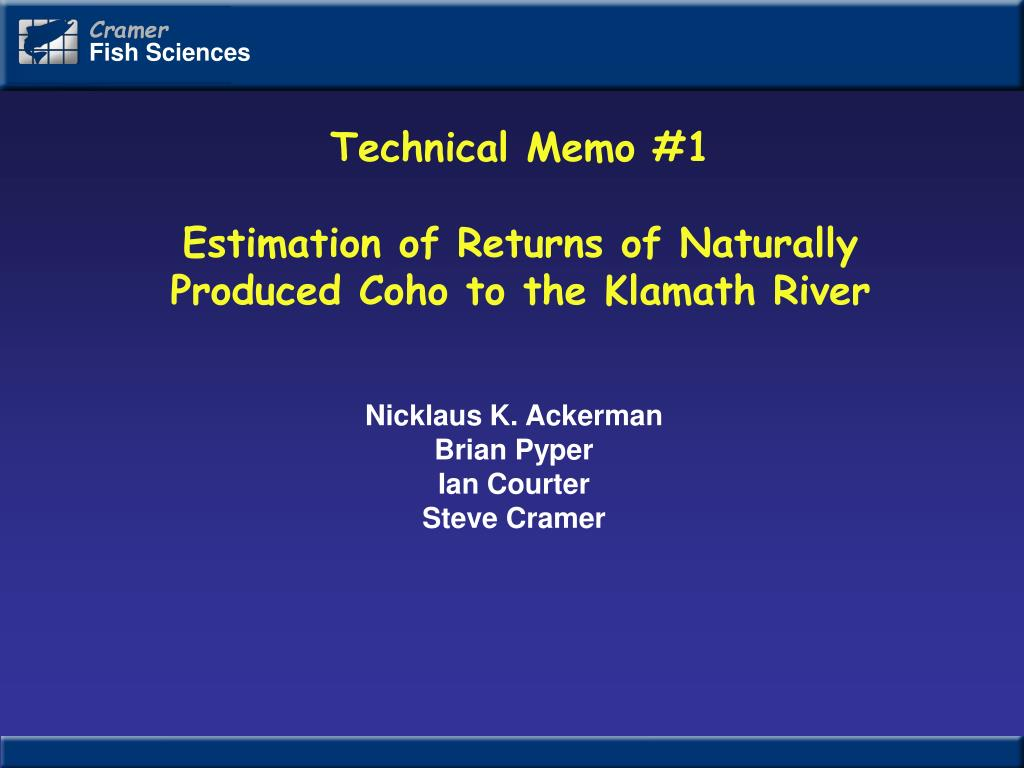 technical memo 1 estimation of returns of naturally produced coho to the klamath river l.