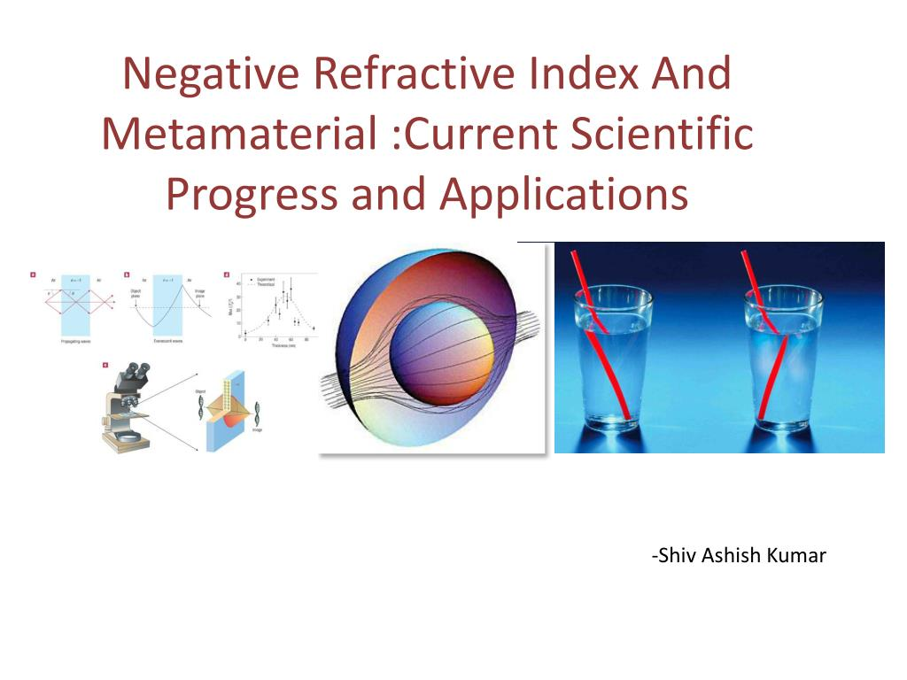 negative refractive i ndex a nd metamaterial current s cientific p rogress and applications l.