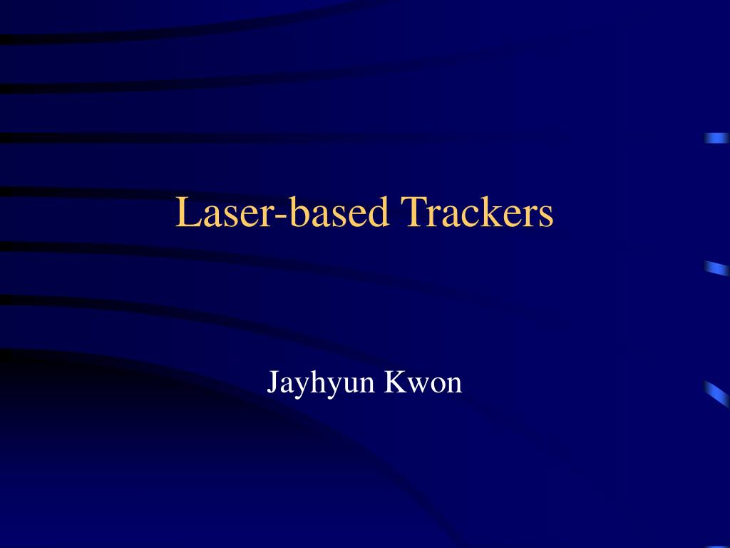 laser based trackers l.