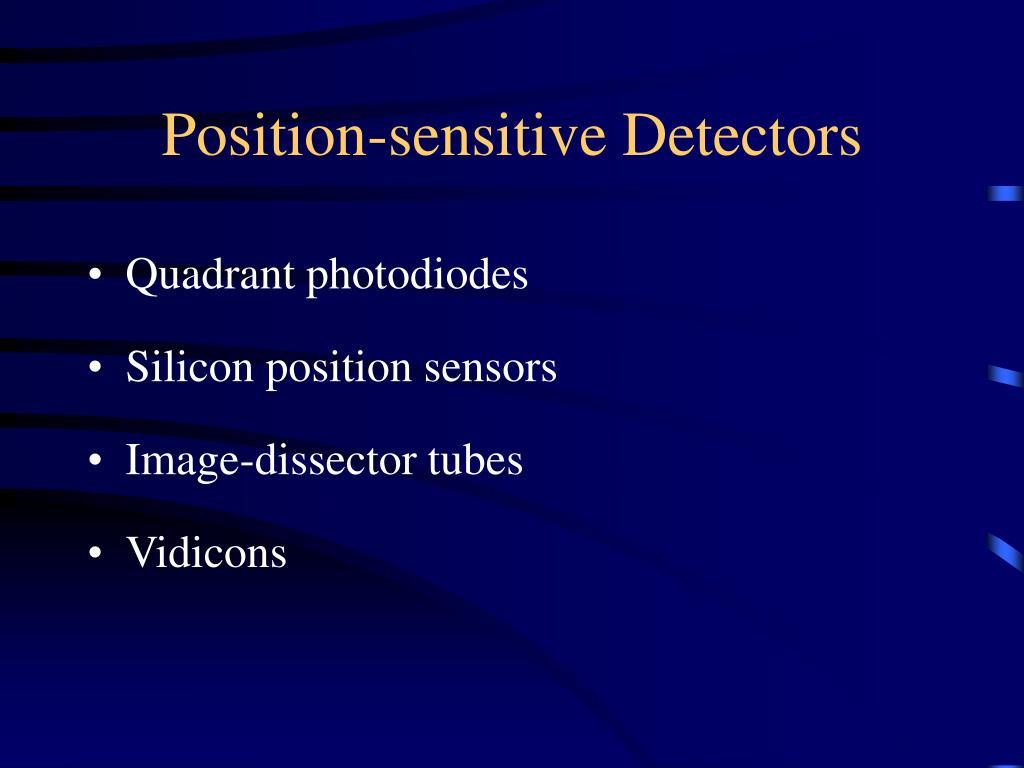 Position-sensitive Detectors
