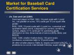 market for baseball card certification services