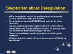 skepticism about deregulation