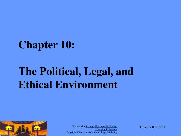 Chapter 10 the political legal and ethical environment