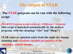 the output of star
