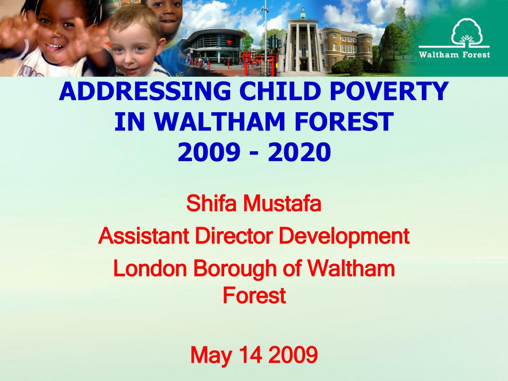 addressing child poverty in waltham forest 2009 2020 l.