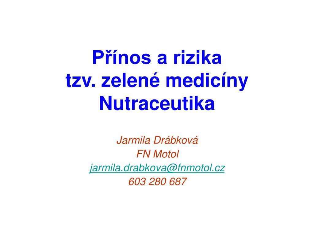p nos a rizika tzv zelen medic ny nutraceutika l.