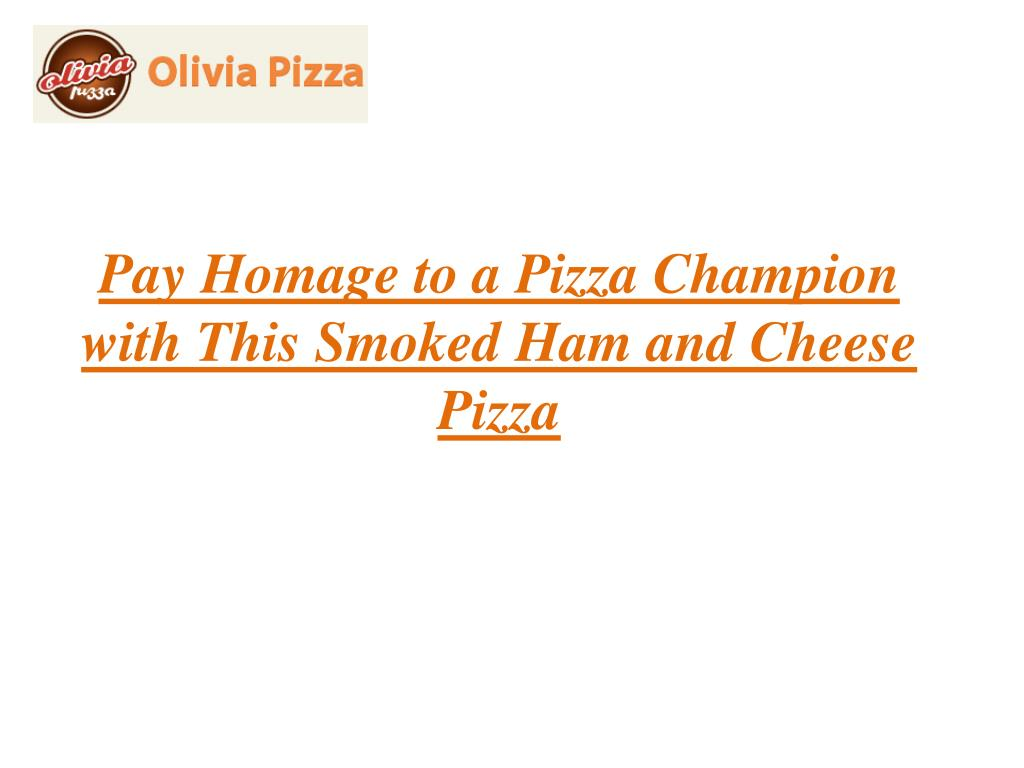 pay homage to a pizza champion with this smoked ham and cheese pizza l.