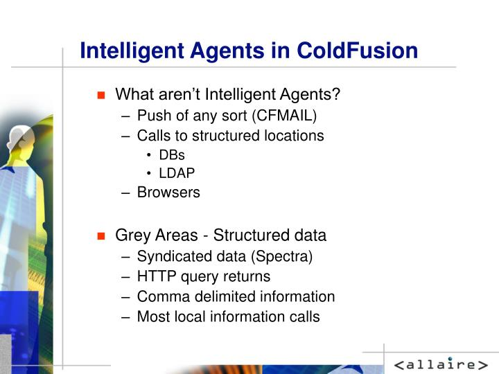 Intelligent agents in coldfusion3