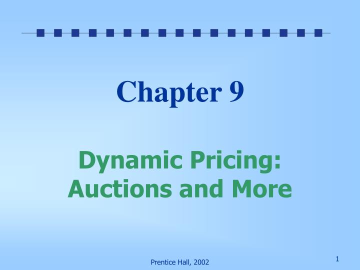 Chapter 9 dynamic pricing auctions and more