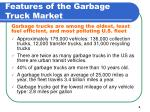 features of the garbage truck market