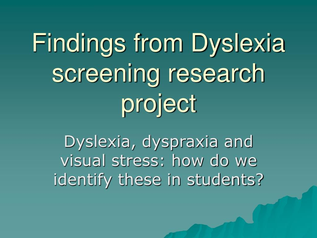 findings from dyslexia screening research project l.