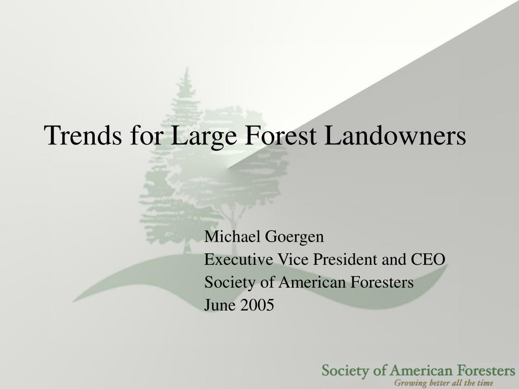 trends for large forest landowners l.