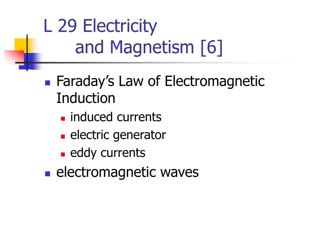 l 29 electricity and magnetism 6 l.