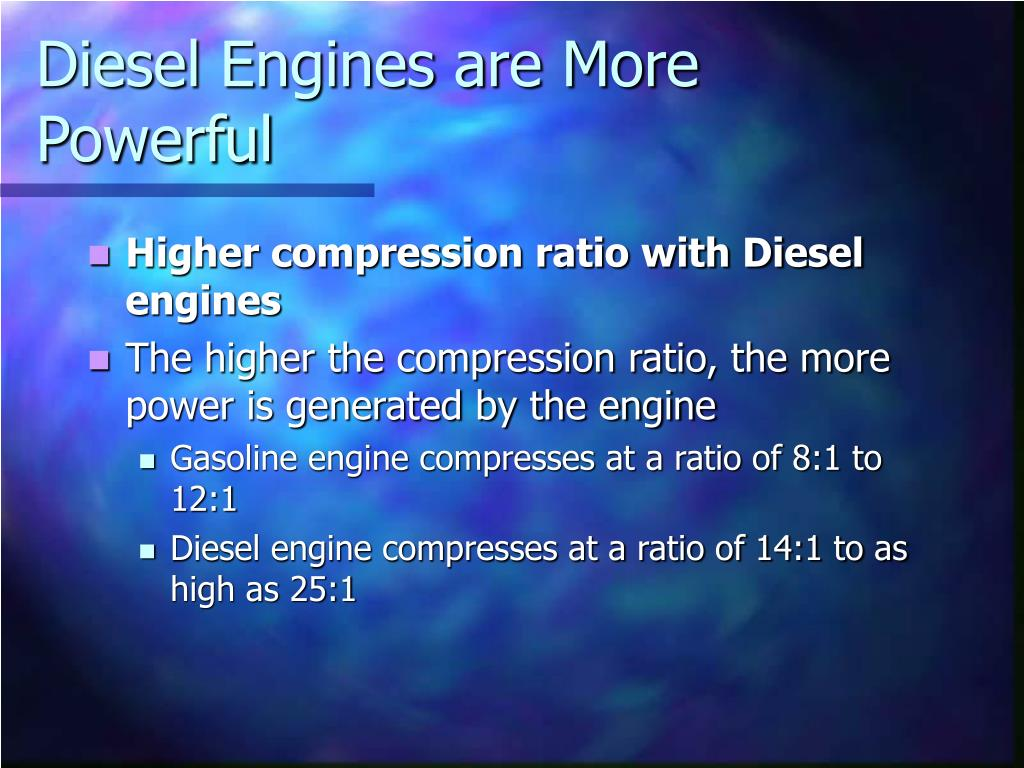 Diesel Engines are More Powerful