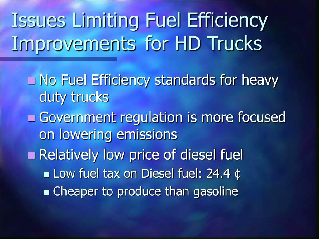 Issues Limiting Fuel Efficiency Improvements	 for HD Trucks