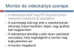 monitor s videok rtya szerepe