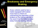 breakaway and emergency braking