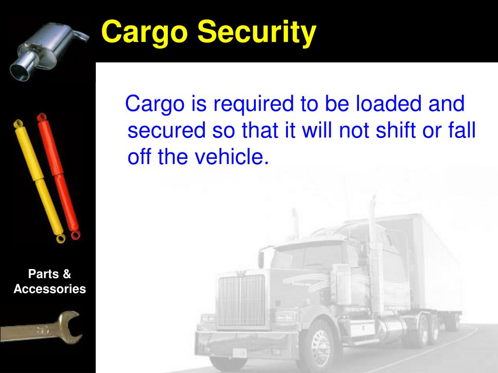 Cargo is required to be loaded and secured so that it will not shift or fall off the vehicle.