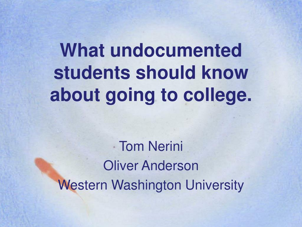 what undocumented students should know about going to college l.