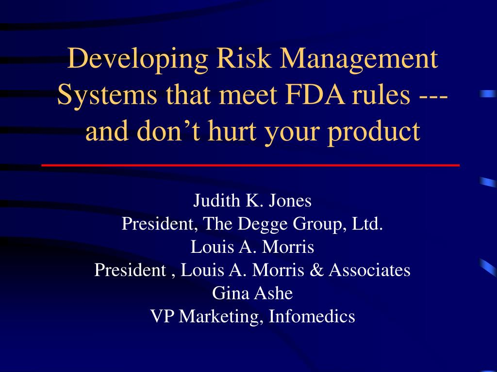 developing risk management systems that meet fda rules and don t hurt your product l.