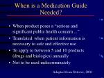 when is a medication guide needed
