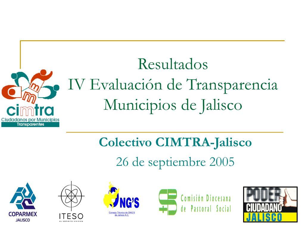 resultados iv evaluaci n de transparencia municipios de jalisco l.