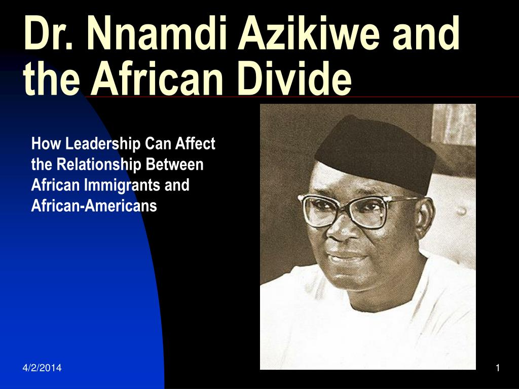 dr nnamdi azikiwe and the african divide l.